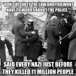Nazi Don't Disobey The Law and You Won't Have To Worry About The Police
