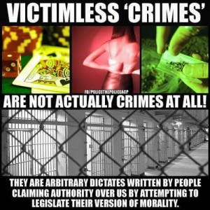 Victimless Crimes Are Not Crimes At All