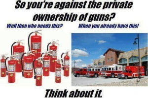 Against Gun Ownership Fire Extinguisher and Fire   Department Hypocrisy