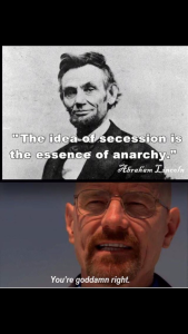 Secession is the Essence of Anarchy, Abraham Lincoln